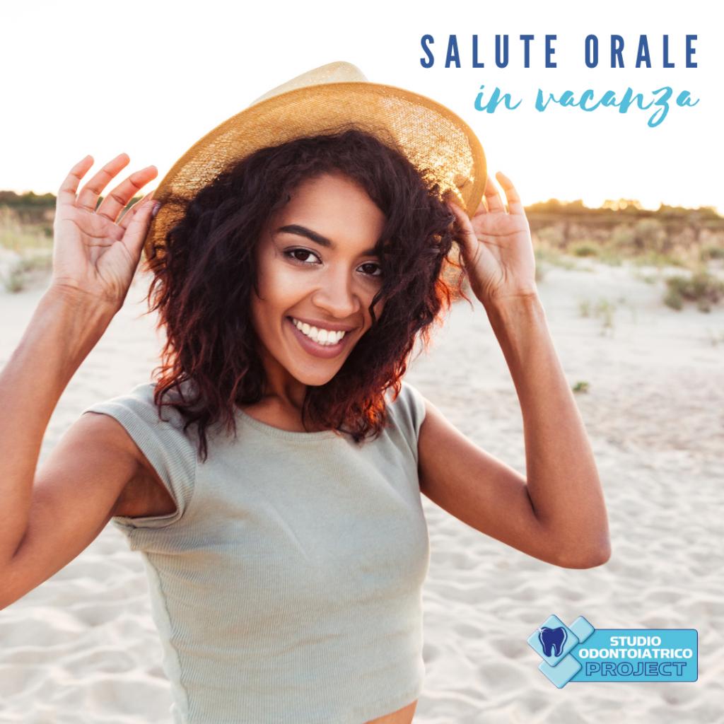 SALUTE ORALE IN VACANZA - STUDIO PROJECT NATURLIFE